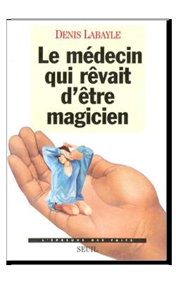 Le médecin qui rêvait d'être magicien